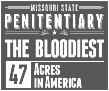 Missouri State Penitentiary. The Bloodiest 47 Acres in America.